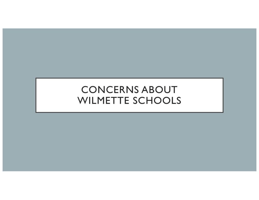 CONCERNS ABOUT WILMETTE SCHOOLS