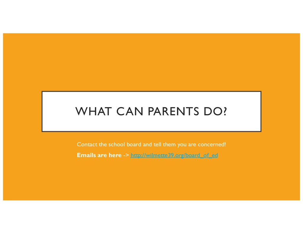 WHAT CAN PARENTS DO? Contact the school board a...