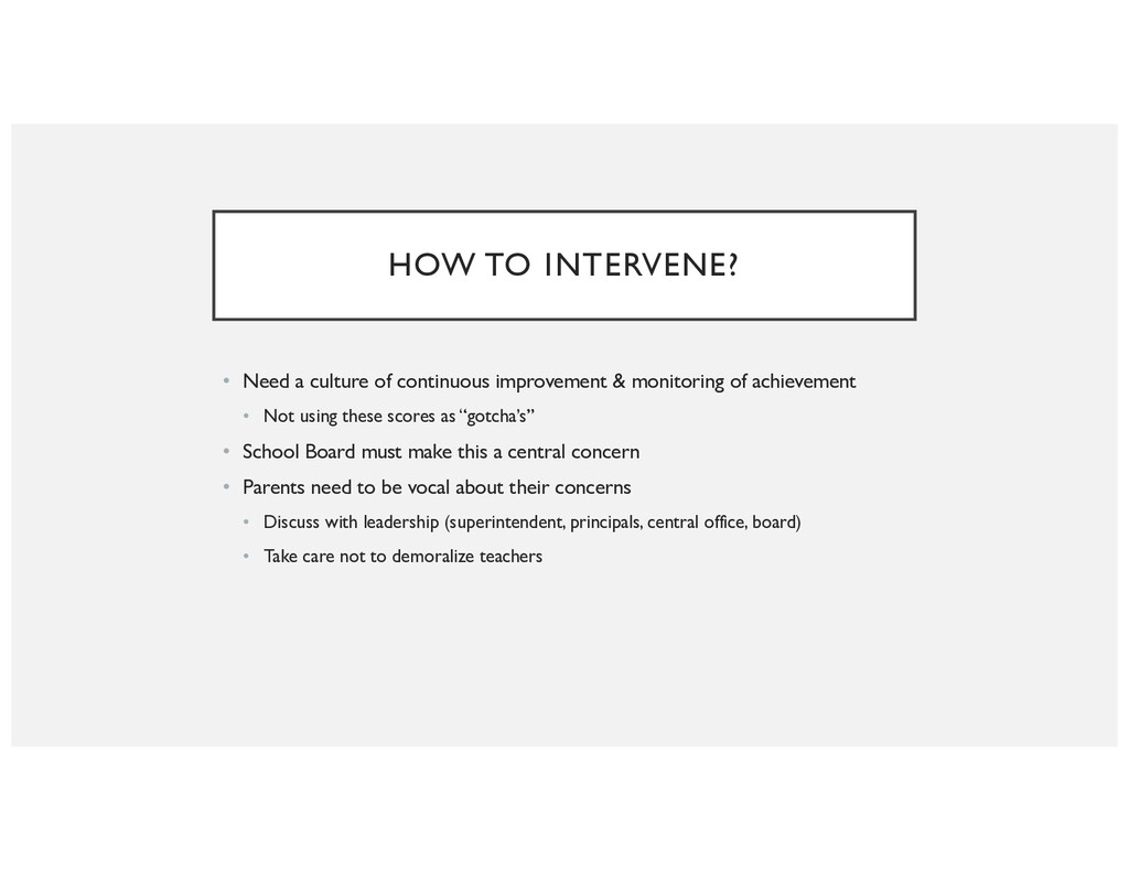 HOW TO INTERVENE? • Need a culture of continuou...