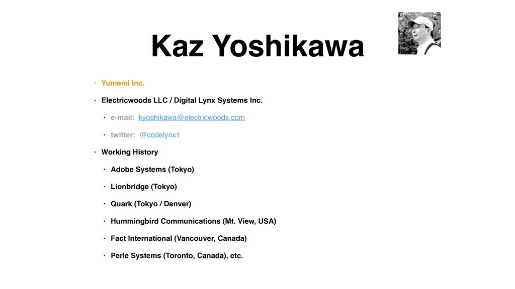 Kaz Yoshikawa • Yumemi Inc. • Electricwoods LLC...