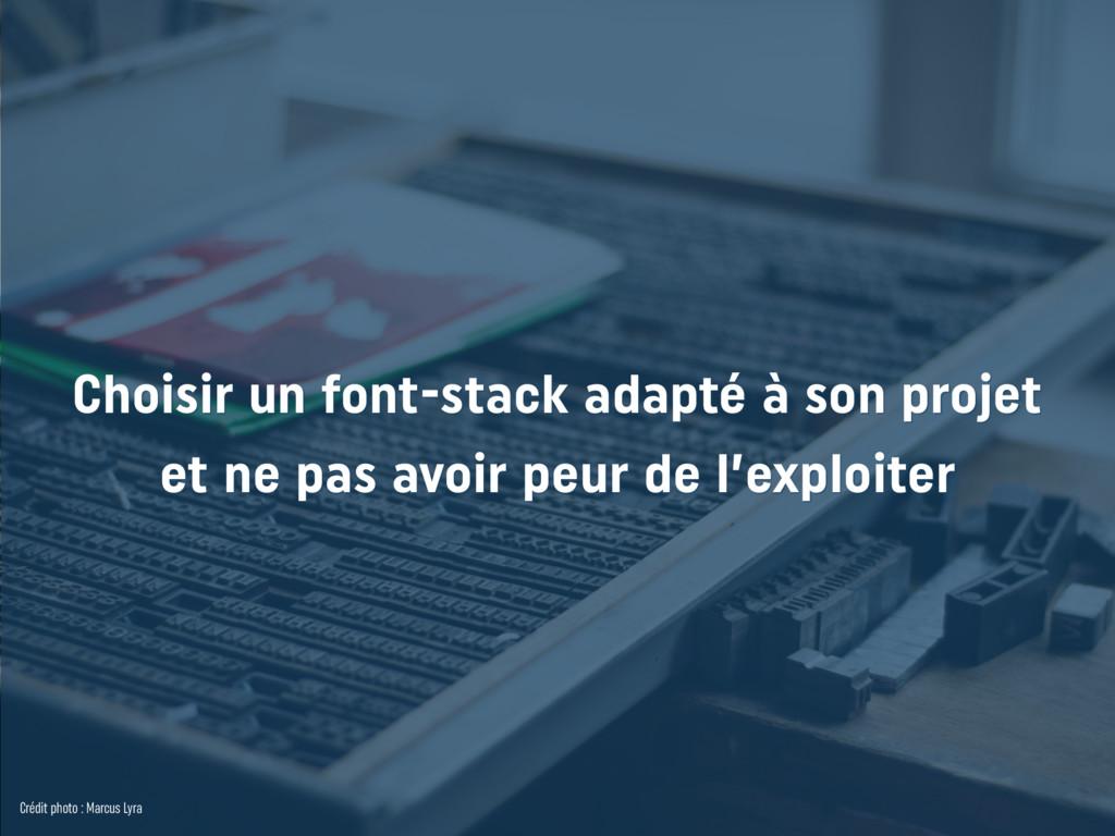 Choisir un font-stack adapté à son projet et n...