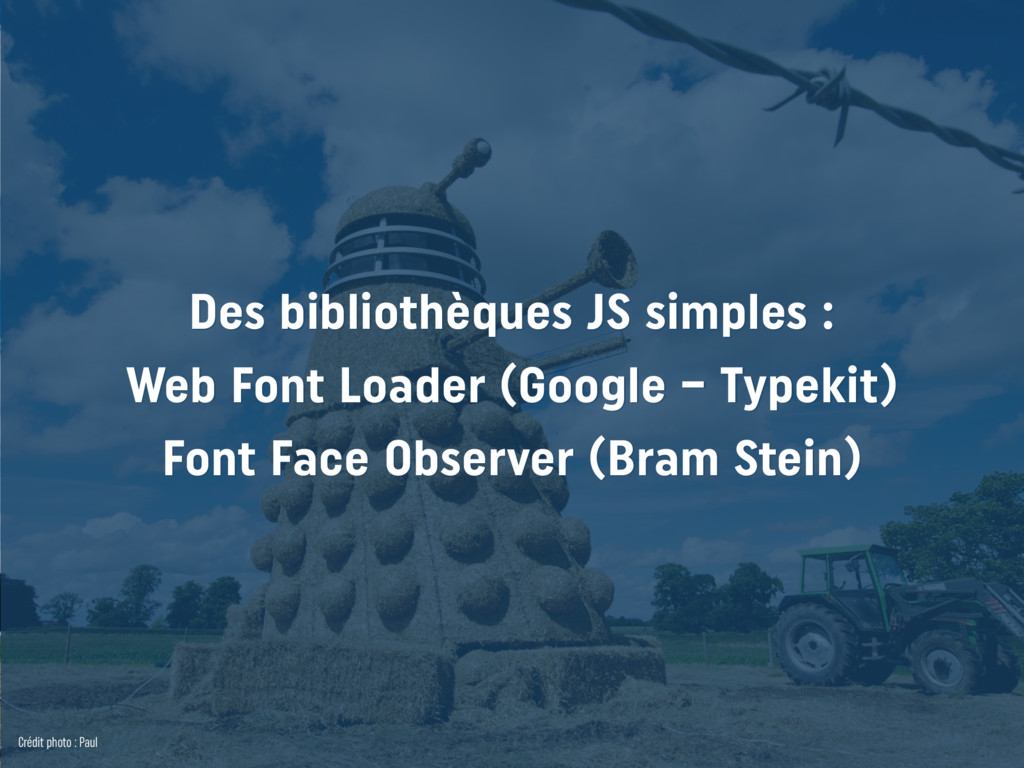 Des bibliothèques JS simples : Web Font Loader...