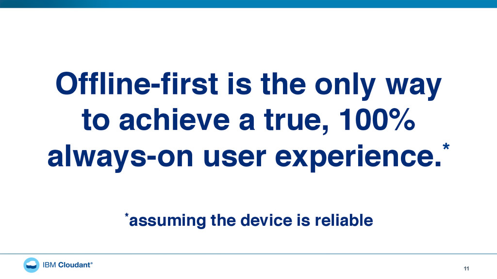 11 Offline-first is the only way  to achieve a t...