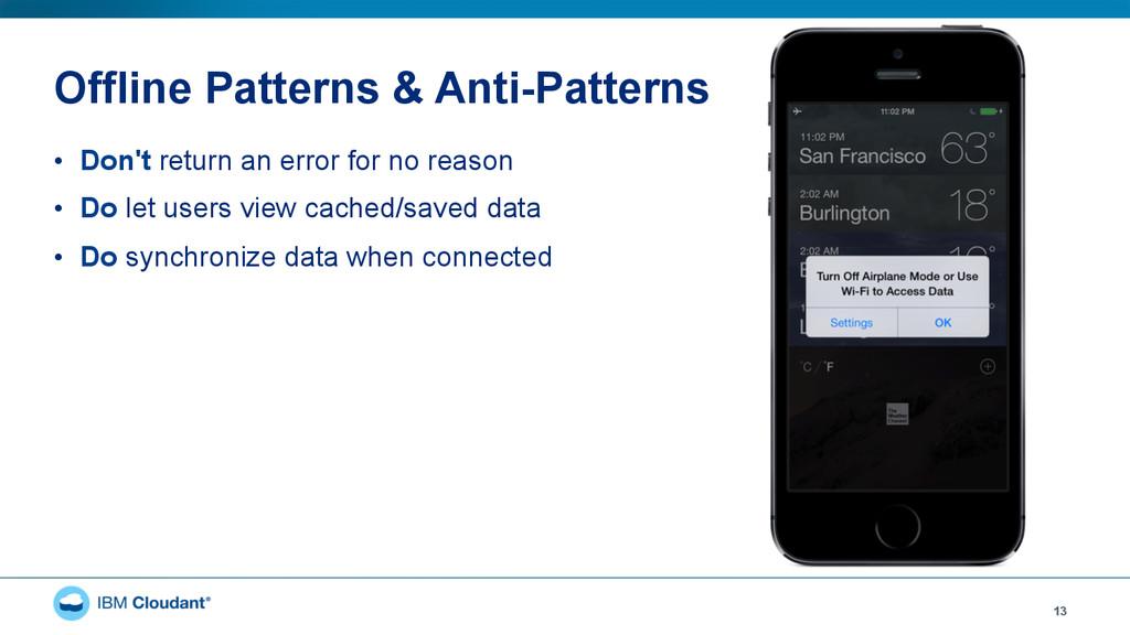 Offline Patterns & Anti-Patterns • Don't retur...