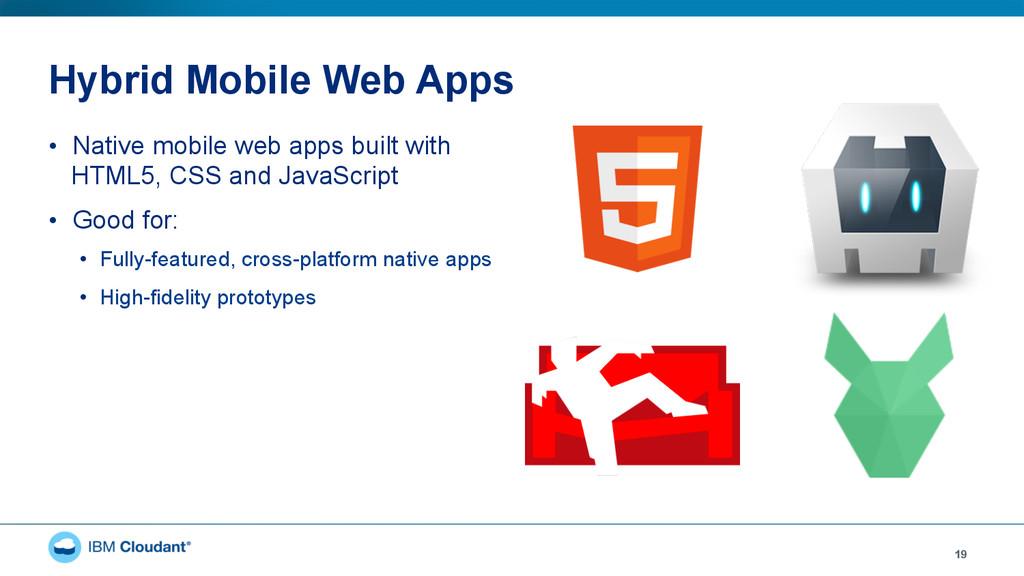 Hybrid Mobile Web Apps • Native mobile web app...