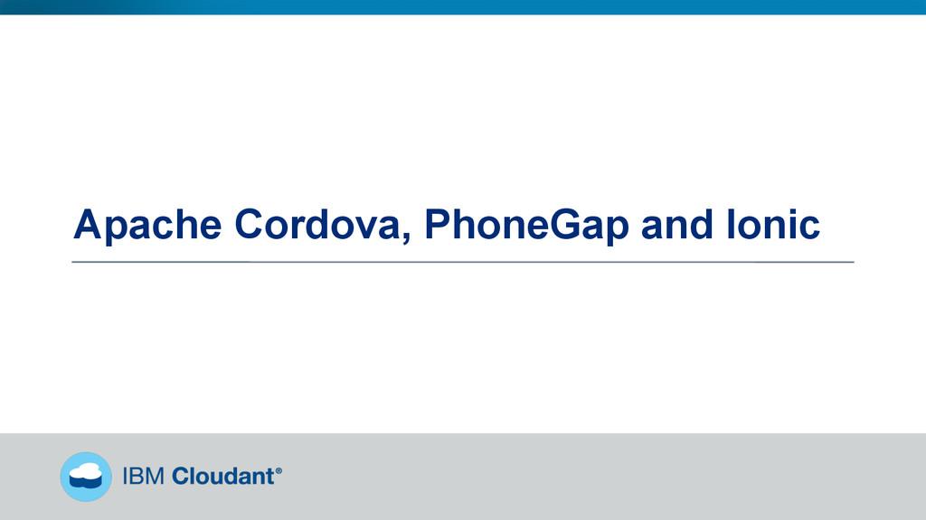 Apache Cordova, PhoneGap and Ionic