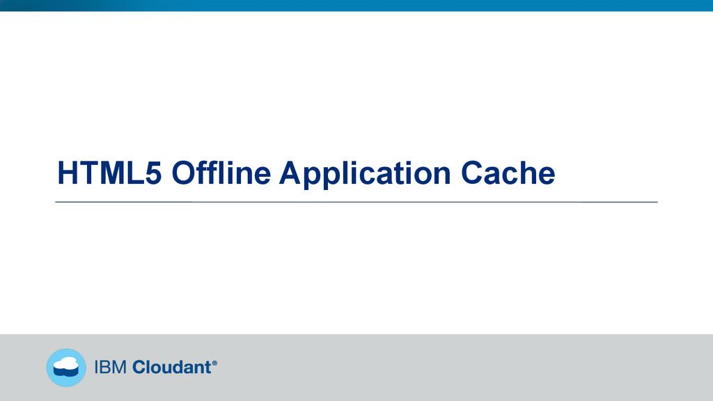 HTML5 Offline Application Cache