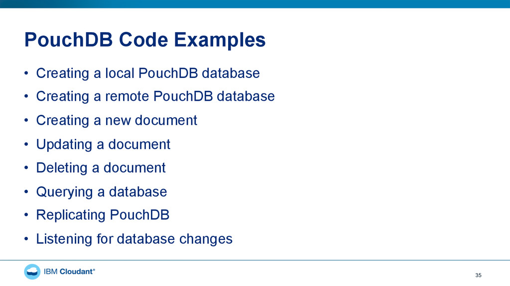 PouchDB Code Examples 35 • Creating a local Po...