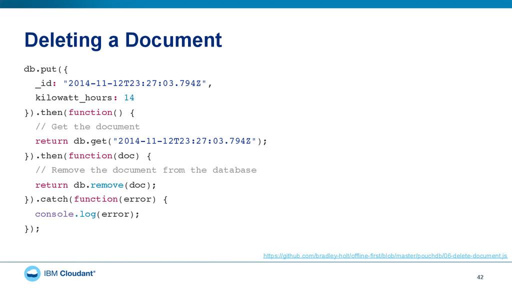 "Deleting a Document 42 db.put({"" _id: ""2014-11-..."