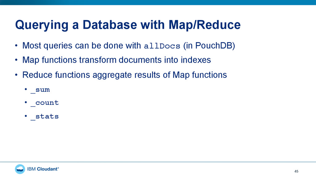 Querying a Database with Map/Reduce 45 • Most ...