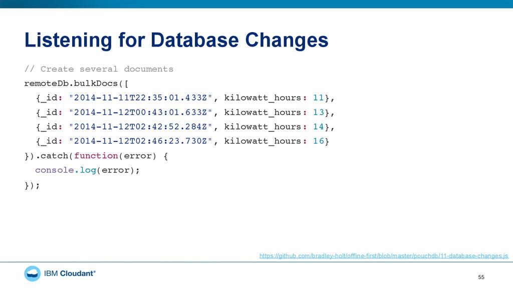Listening for Database Changes 55 // Create sev...