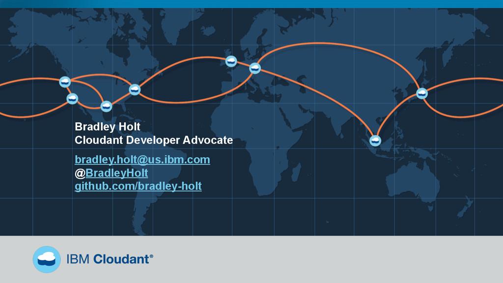 Bradley Holt Cloudant Developer Advocate bradle...