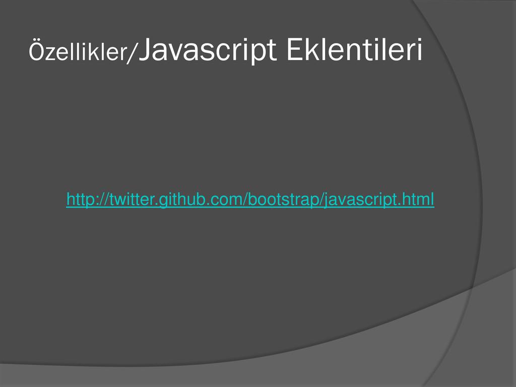 Özellikler/Javascript Eklentileri http://twitte...