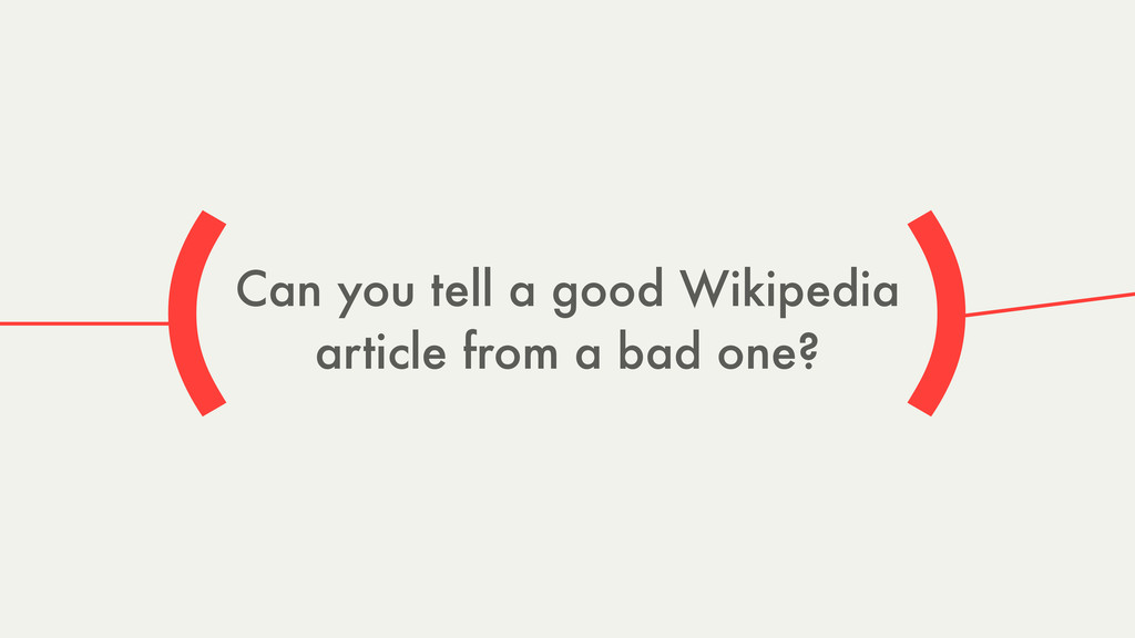 Can you tell a good Wikipedia article from a ba...