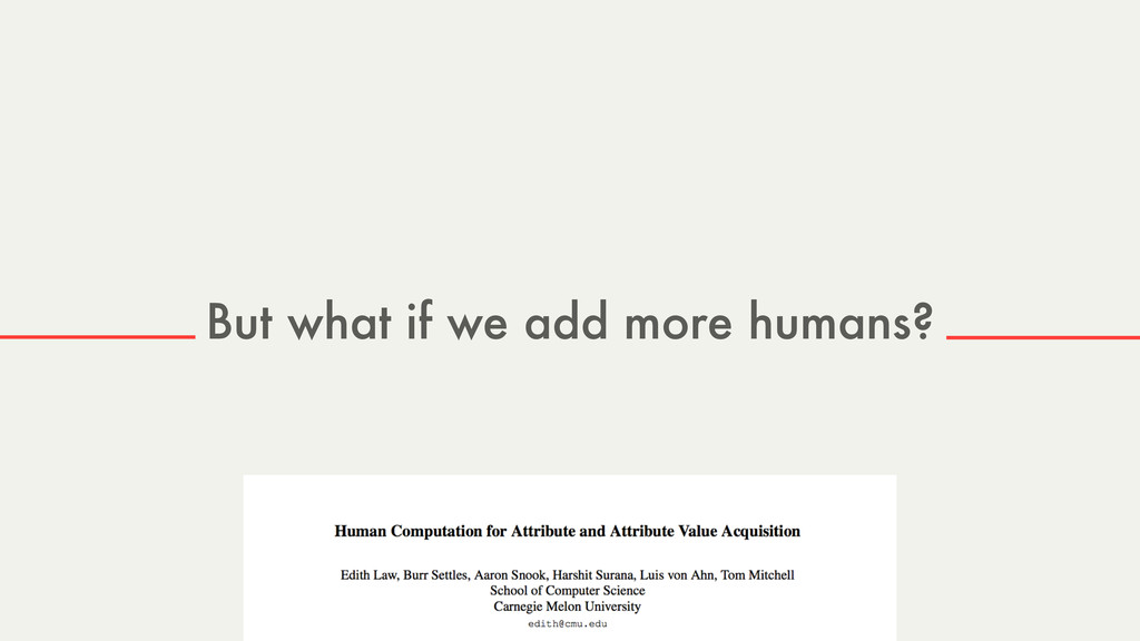 But what if we add more humans?