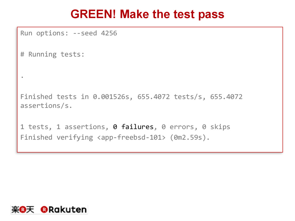 GREEN! Make the test pass Run options: --seed 4...