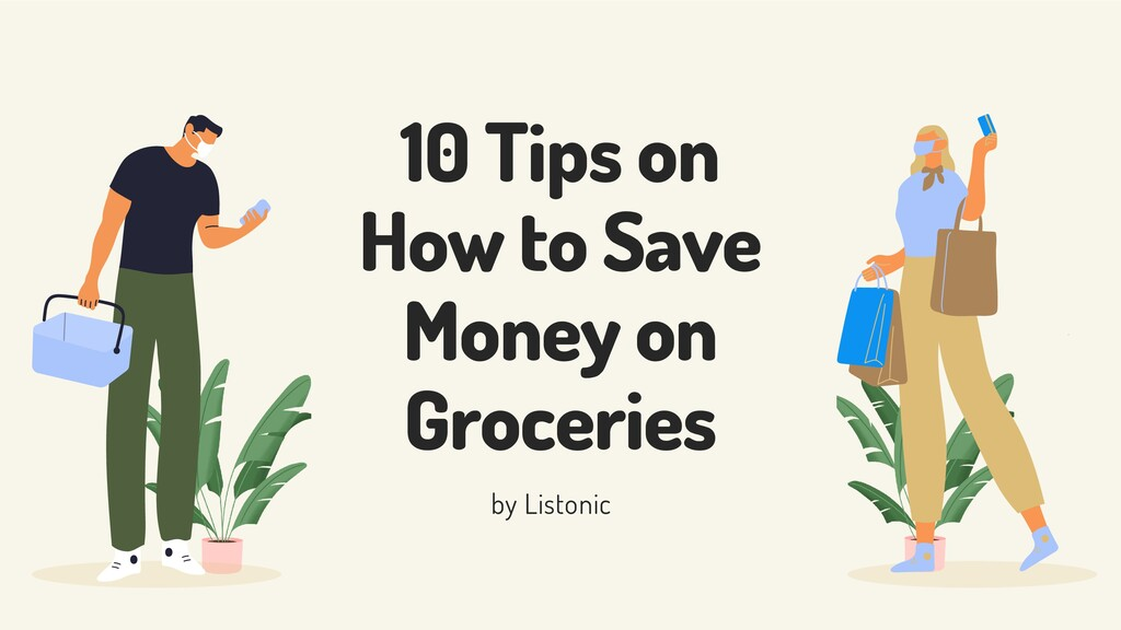 10 Tips on How to Save Money on Groceries by Li...