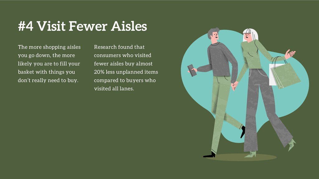 #4 Visit Fewer Aisles The more shopping aisles ...