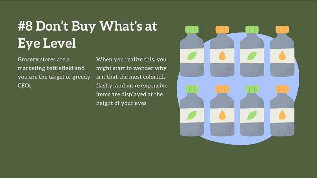 #8 Don't Buy What's at Eye Level Grocery stores...