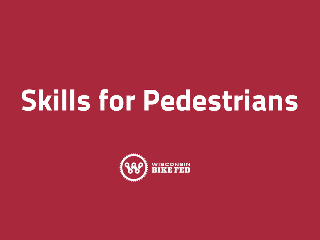 Skills for Pedestrians