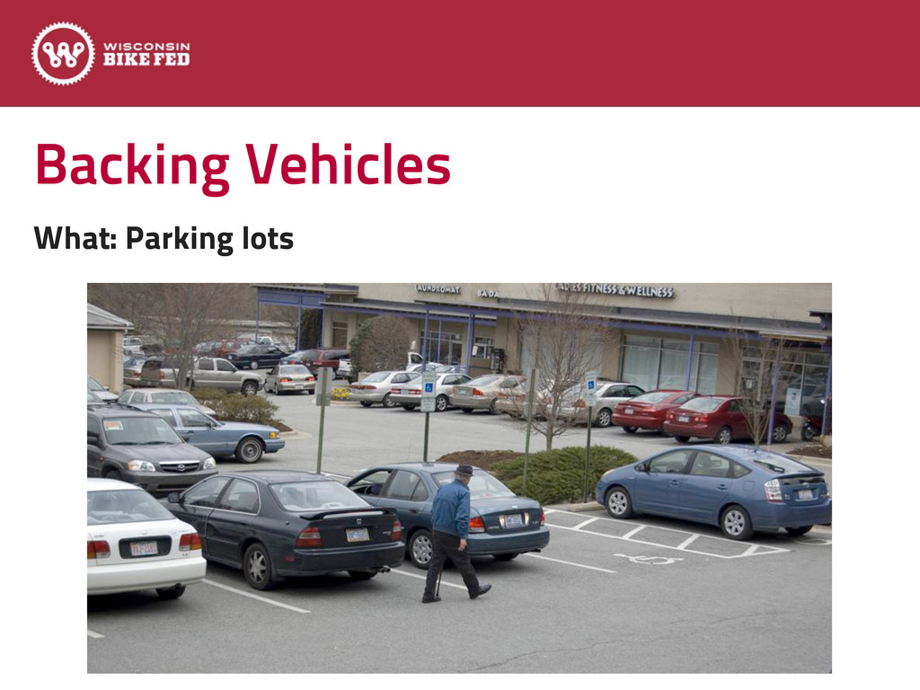 Backing Vehicles What: Parking lots