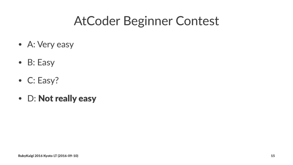 AtCoder Beginner Contest • A: Very easy • B: Ea...