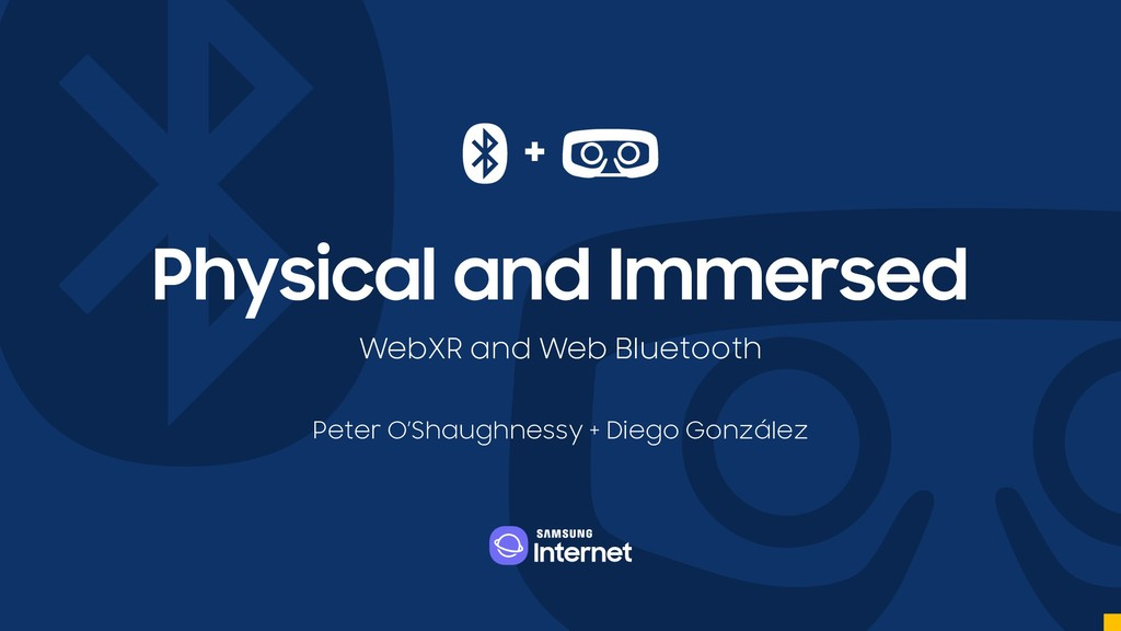 Physical and Immersed WebXR and Web Bluetooth P...