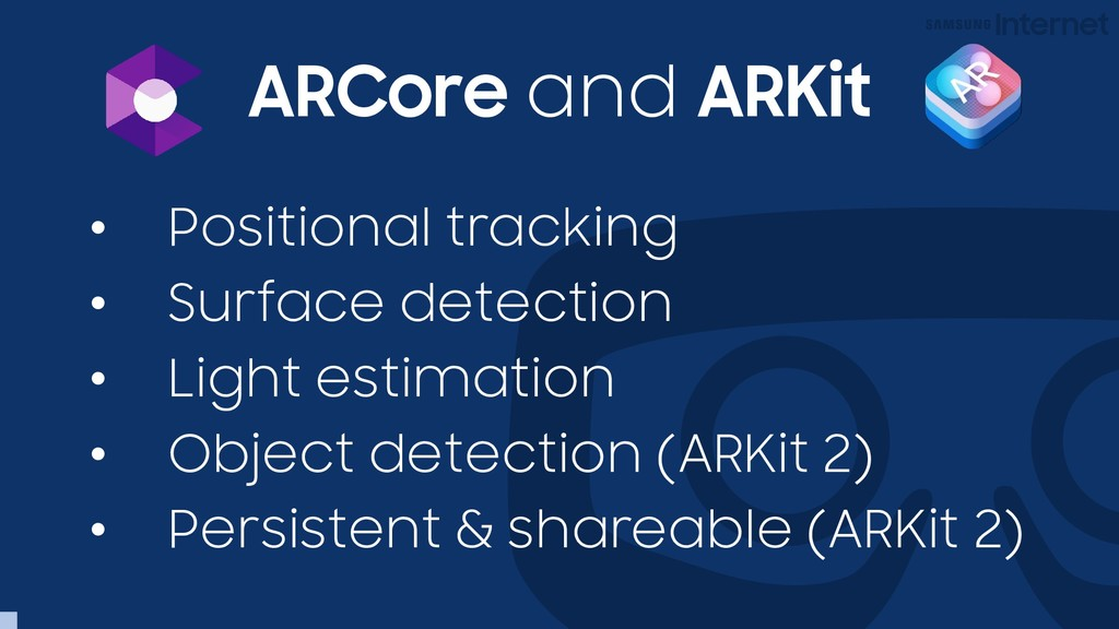 ARCore and ARKit • Positional tracking • Surfac...