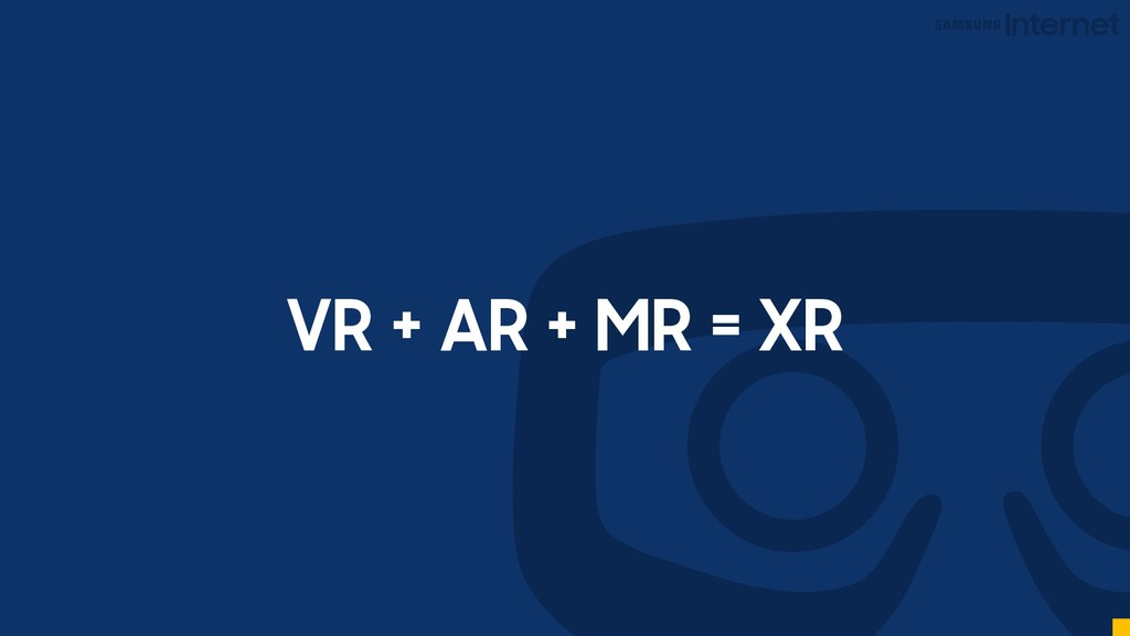 VR + AR + MR = XR