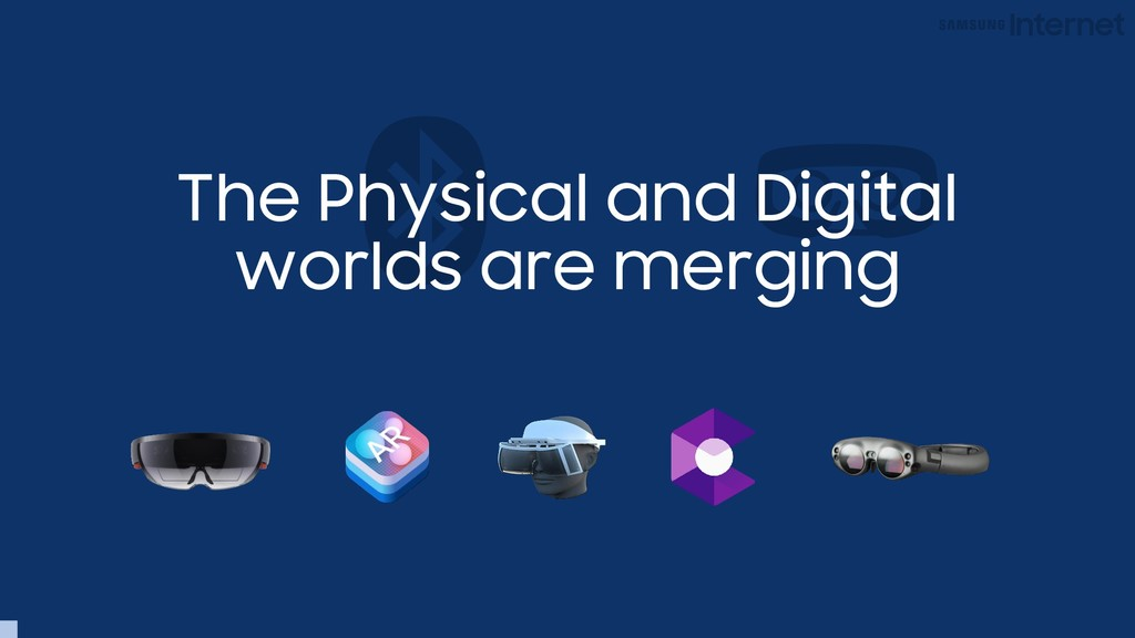 The Physical and Digital worlds are merging