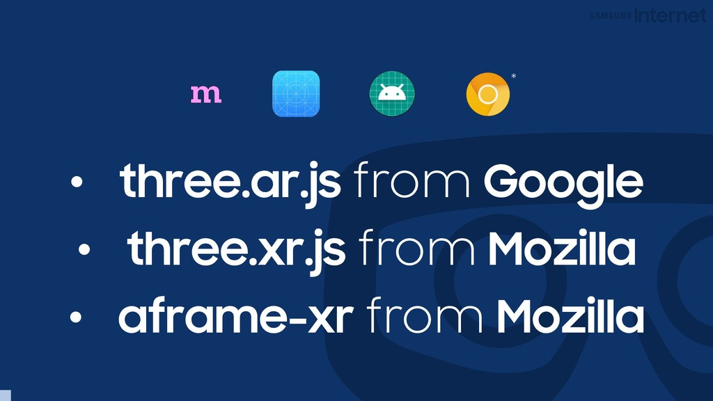 • three.ar.js from Google • three.xr.js from Mo...