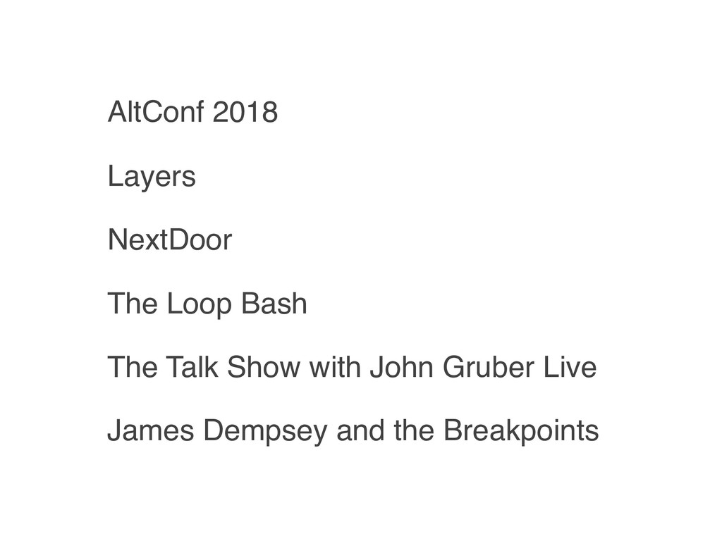 AltConf 2018 Layers NextDoor The Loop Bash The ...