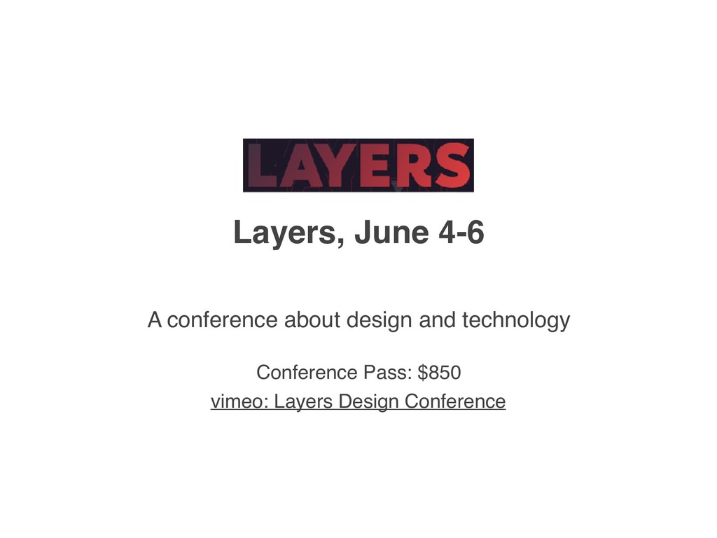 Layers, June 4-6 A conference about design and ...
