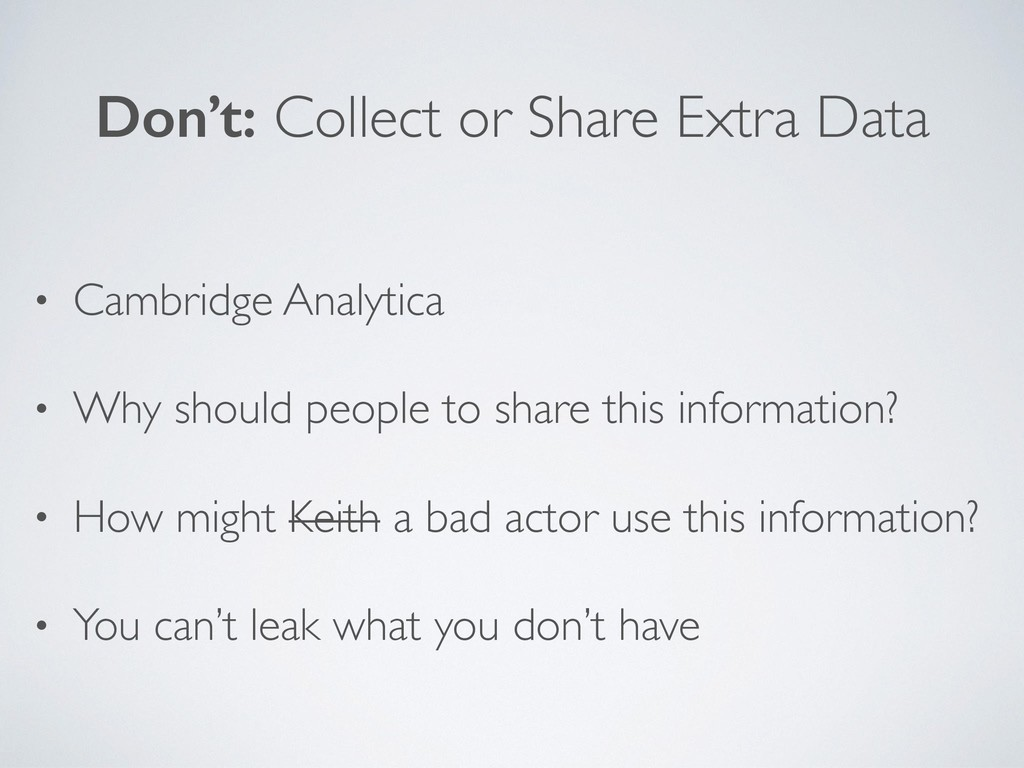 Don't: Collect or Share Extra Data • Cambridge ...
