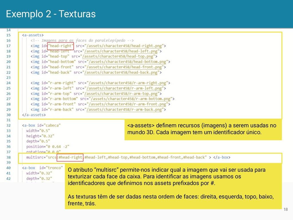 Exemplo 2 - Texturas 18 <a-assets> definem recur...