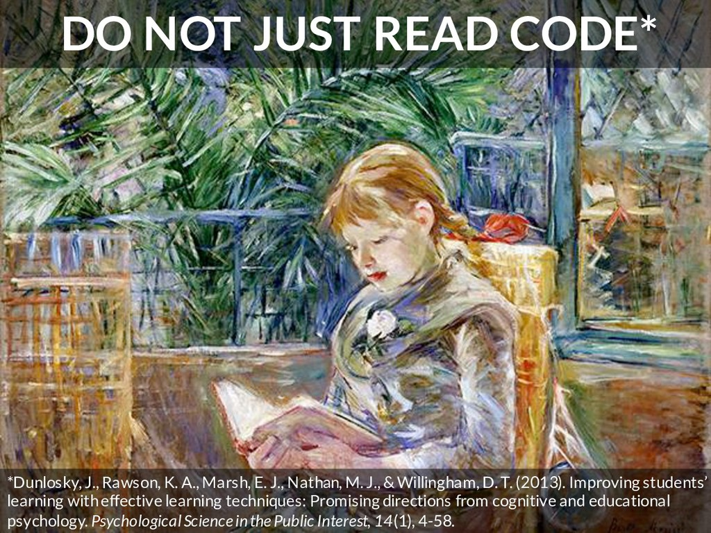 DO NOT JUST READ CODE* *Dunlosky, J., Rawson, K...