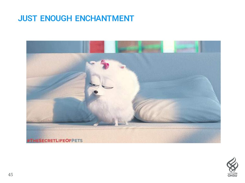 45 JUST ENOUGH ENCHANTMENT