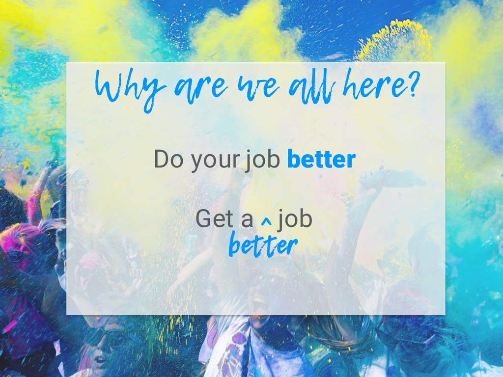 Do your job better Get a ^ job Why are we all h...