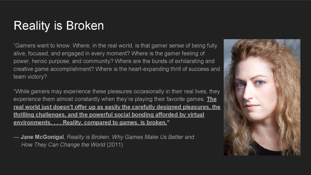 "Reality is Broken ""Gamers want to know: Where, ..."
