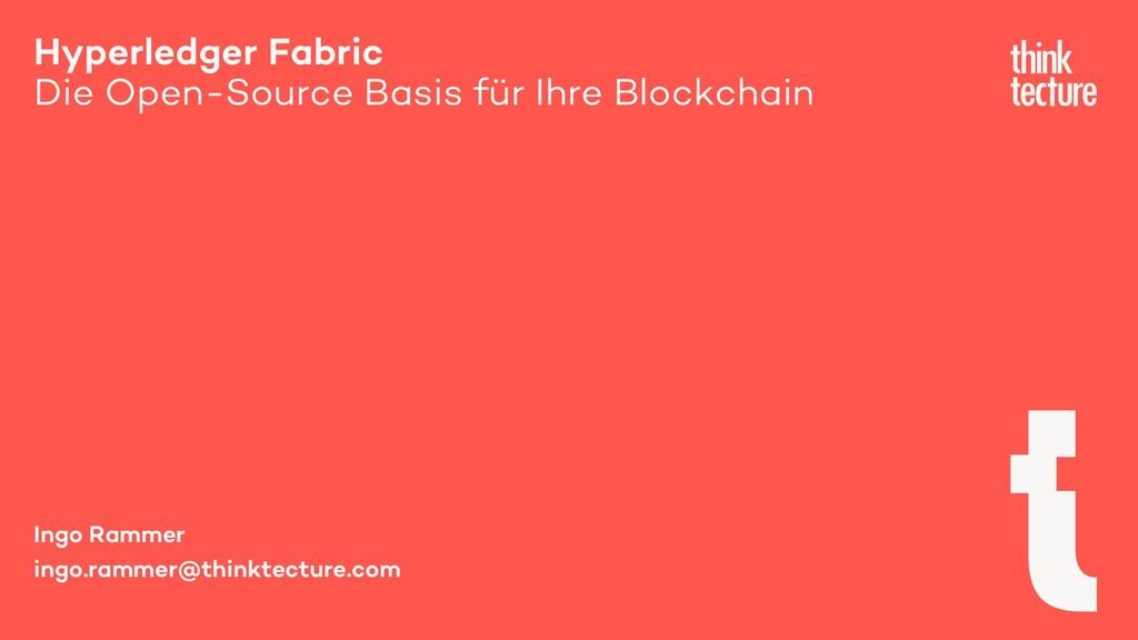 Hyperledger Fabric Die Open-Source Basis für Ih...