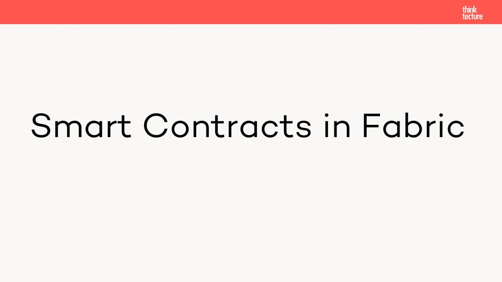 Smart Contracts in Fabric