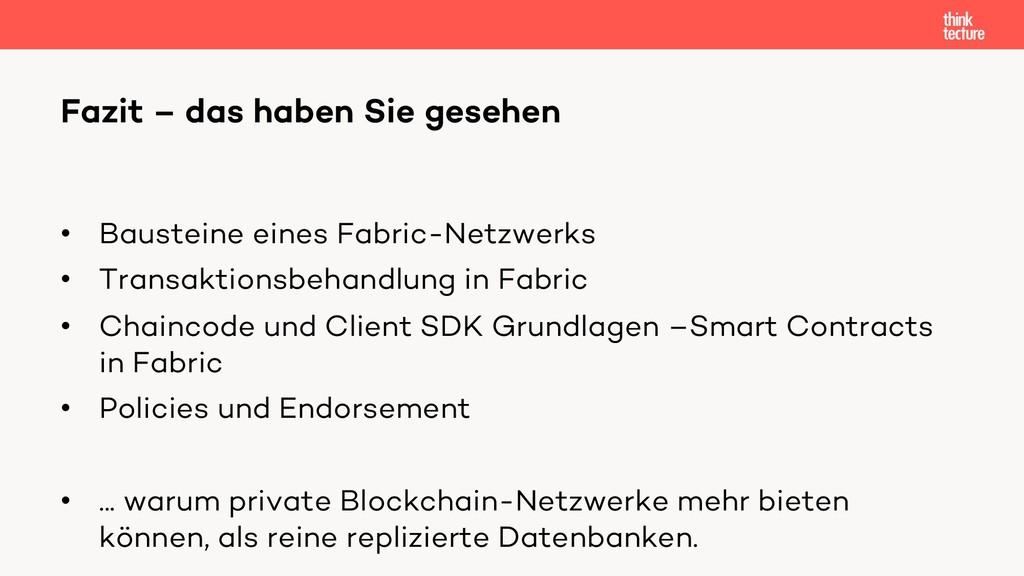 • Bausteine eines Fabric-Netzwerks • Transaktio...