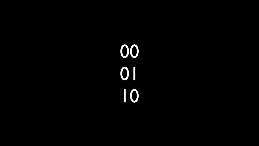 00 01 10