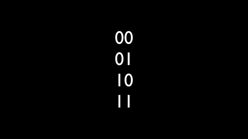 00 01 10 11