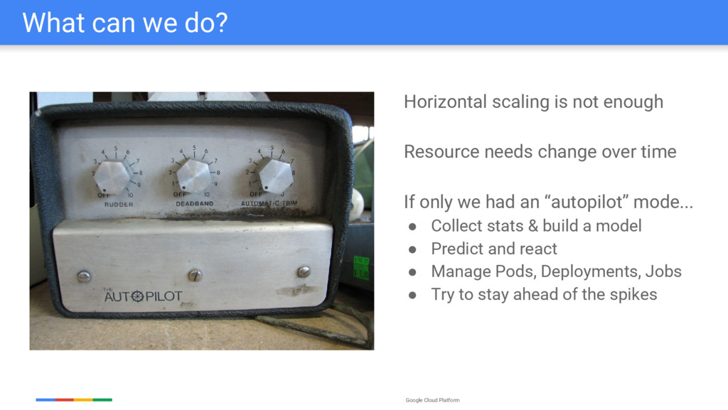 Google Cloud Platform What can we do? Horizonta...
