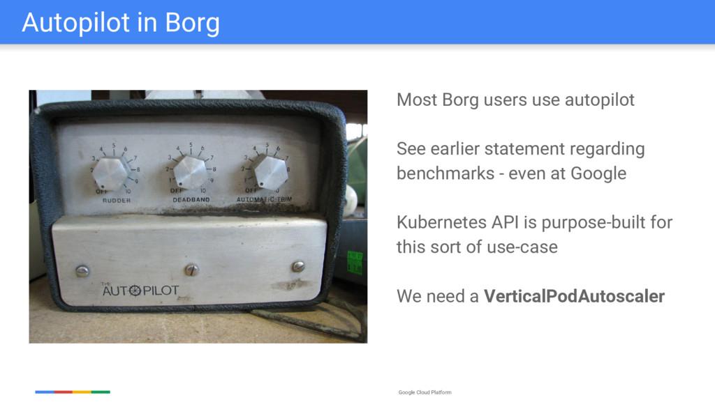 Google Cloud Platform Autopilot in Borg Most Bo...
