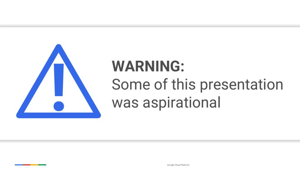 Google Cloud Platform WARNING: Some of this pre...