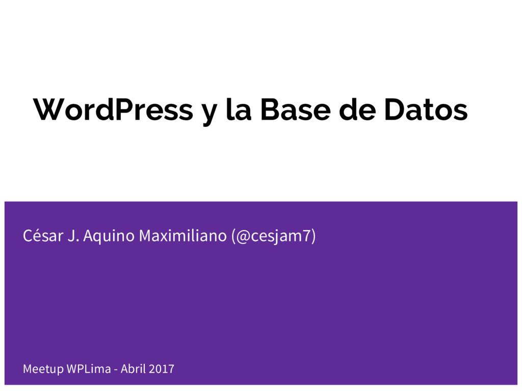 WordPress y la Base de Datos Meetup WPLima - Ab...