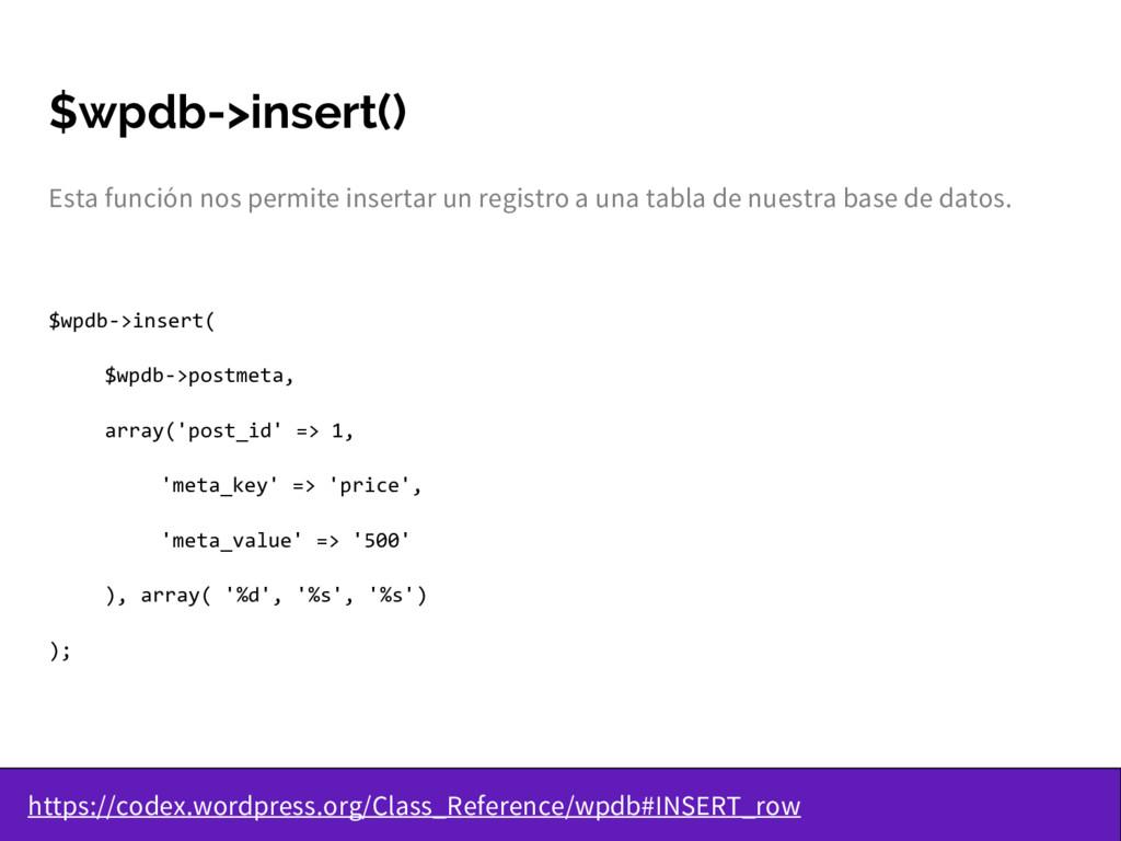 $wpdb->insert() Esta función nos permite insert...