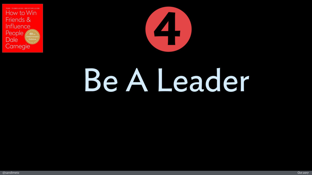 @sandimetz Oct 2017 Be A Leader 4